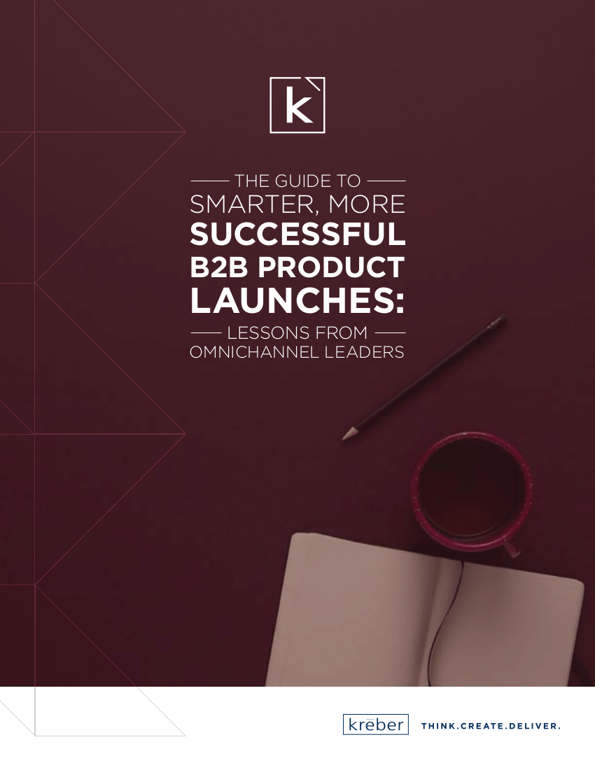 The Guide to Smarter, More Successful B2B Product Launches: Lessons from Omnichannel Leaders